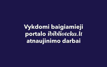 0001_ibiblioteka_atnaujinimas_fb_1920x1005_2021-08-17_1629721551-9b7ec5490c29cc7059674d1e1ff40dd6.png