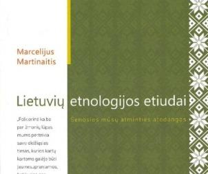 lietuviu-etnologijos-etiudai-senosios-musu-atminties-atodangos-marcelijus-martinaitis_3032-85ba93b45abe60986ca0628d475b1549.jpg